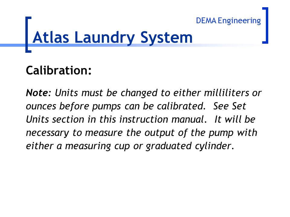 Atlas Laundry System Calibration: