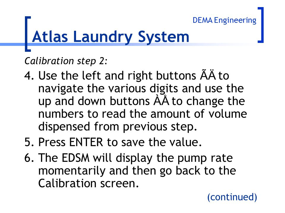 Atlas Laundry System DEMA Engineering. Calibration step 2: