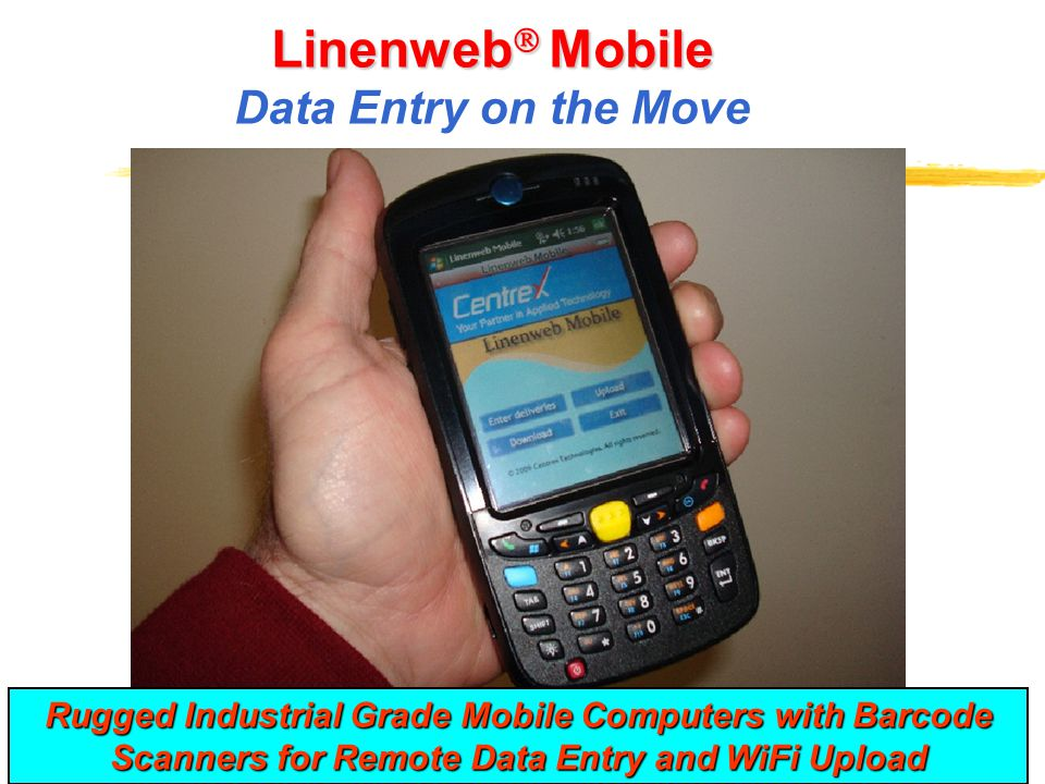 Linenweb Mobile Data Entry on the Move