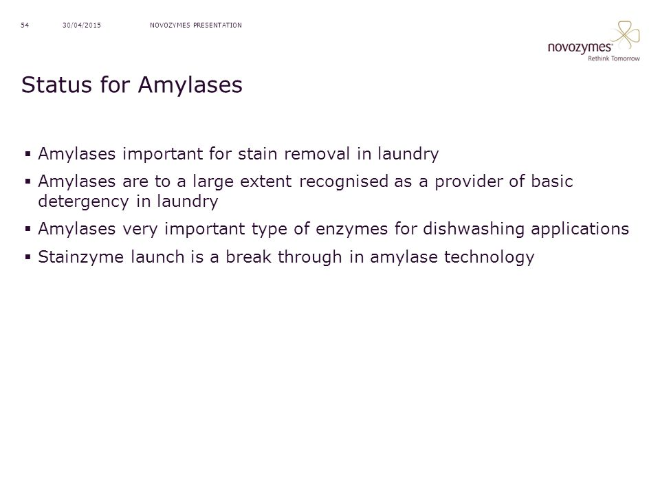 Status for Amylases Amylases important for stain removal in laundry