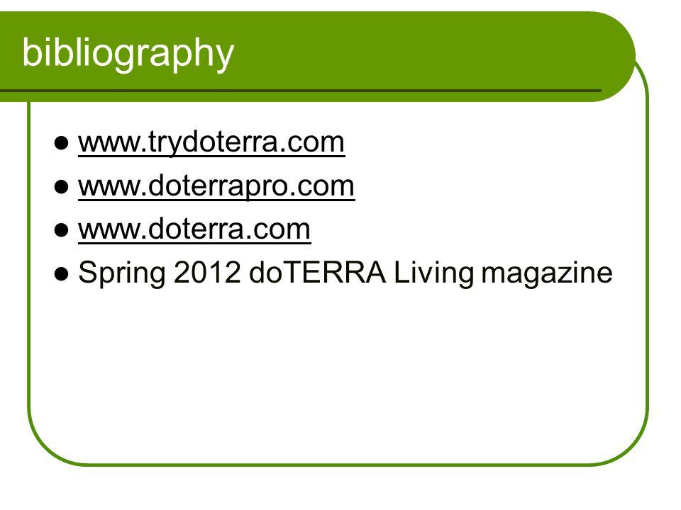 bibliography www.trydoterra.com www.doterrapro.com www.doterra.com