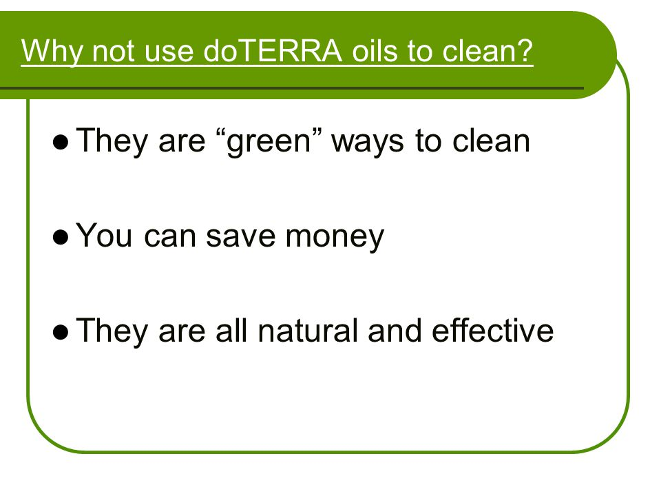 Why not use doTERRA oils to clean
