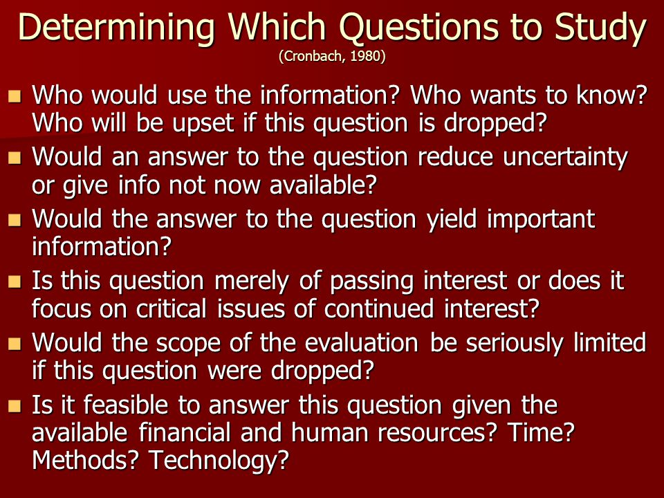 Determining Which Questions to Study (Cronbach, 1980)