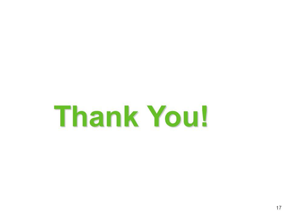 Thank You! This concludes module 4 on General Cleaning. Thank you! 17