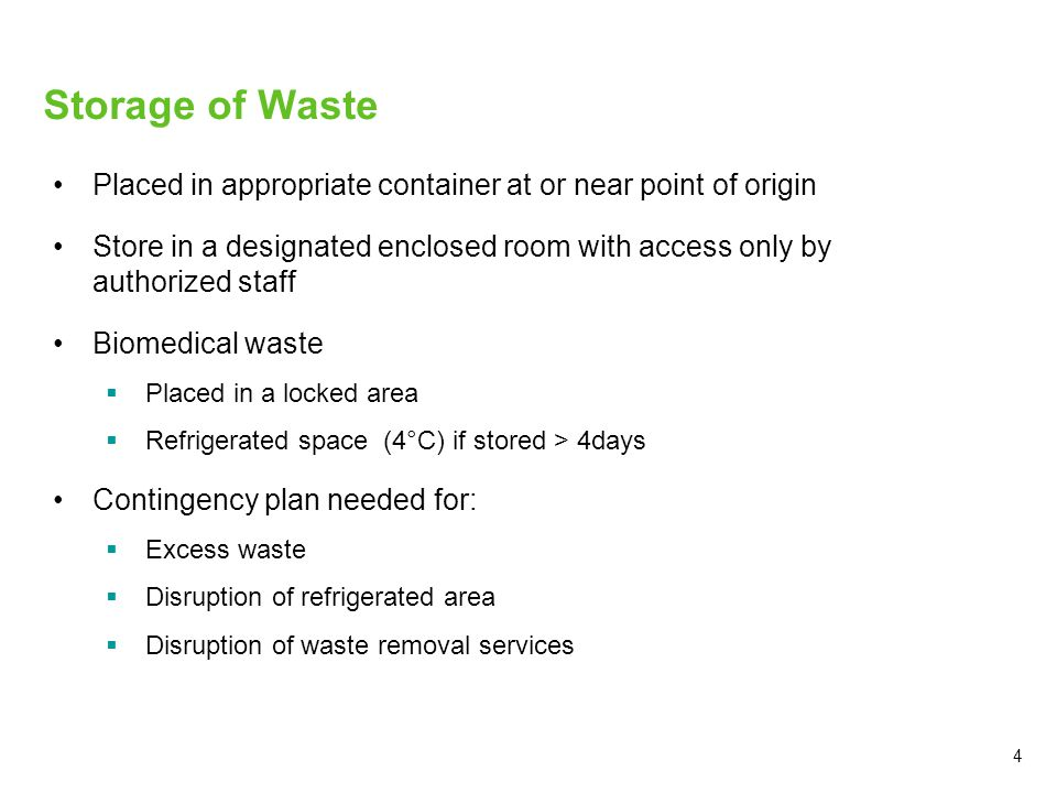 Storage of Waste Placed in appropriate container at or near point of origin.