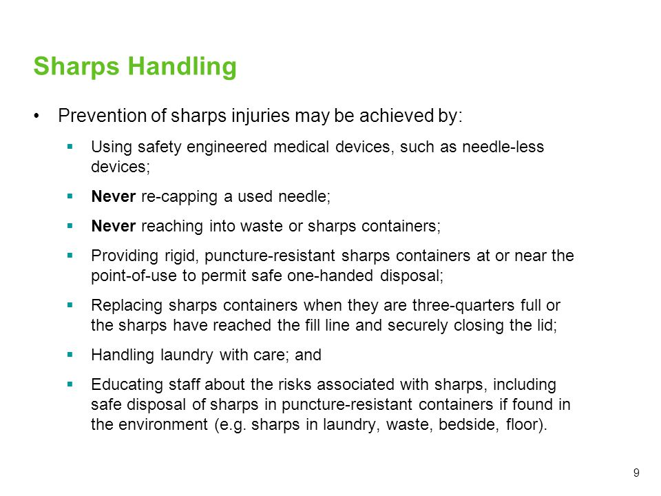 Sharps Handling Prevention of sharps injuries may be achieved by: