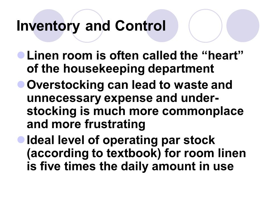 Inventory and Control Linen room is often called the heart of the housekeeping department.