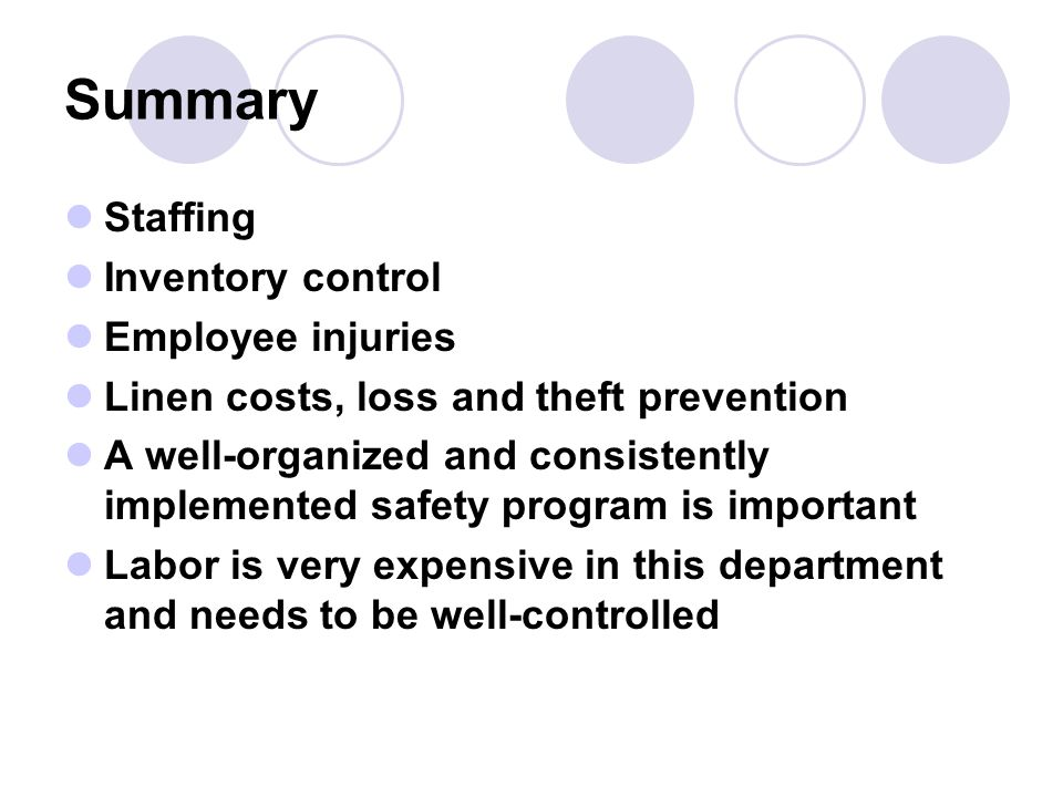 Summary Staffing Inventory control Employee injuries