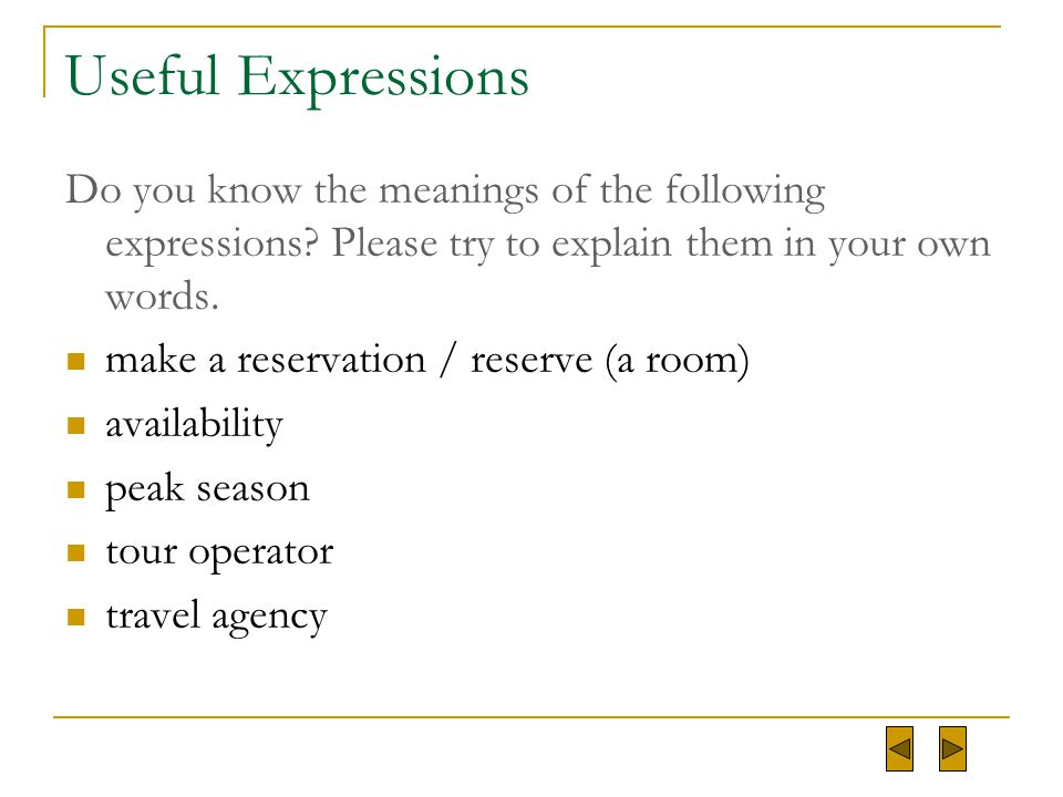 Useful Expressions Do you know the meanings of the following expressions Please try to explain them in your own words.