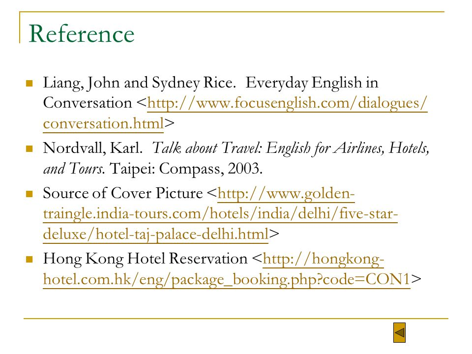 Reference Liang, John and Sydney Rice. Everyday English in Conversation <http://www.focusenglish.com/dialogues/ conversation.html>