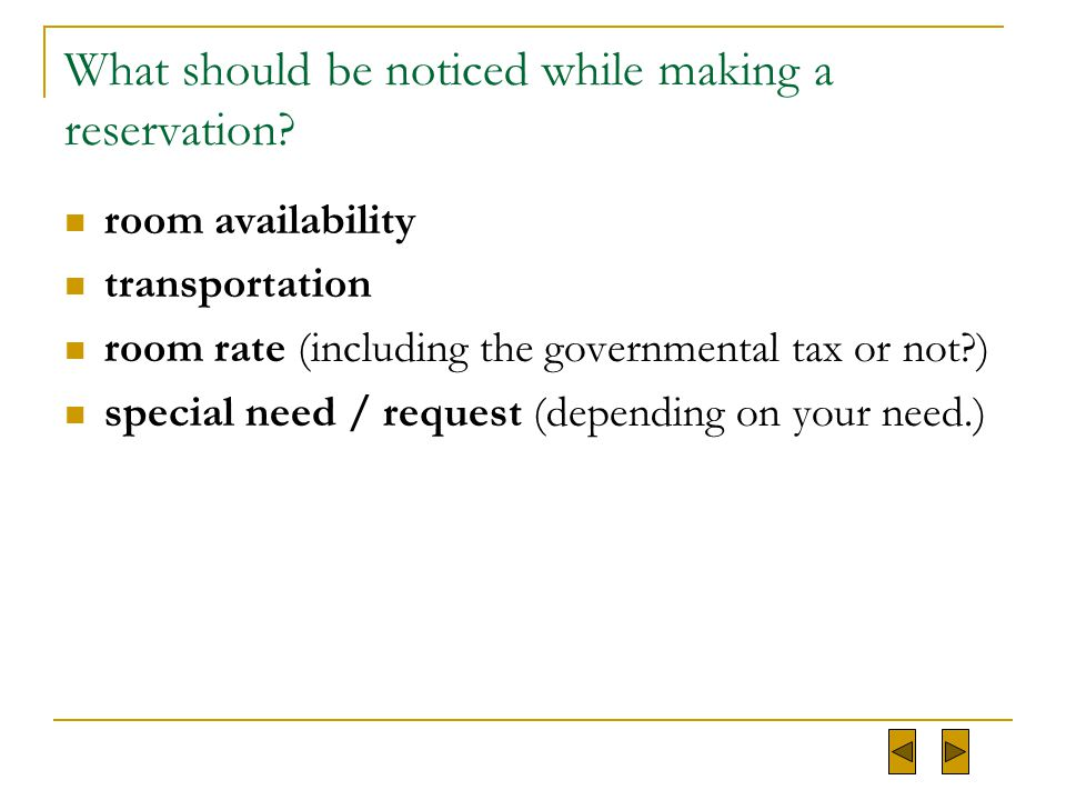 What should be noticed while making a reservation