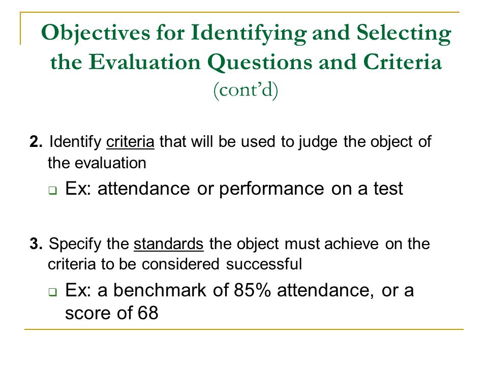 Objectives for Identifying and Selecting the Evaluation Questions and Criteria (cont'd)