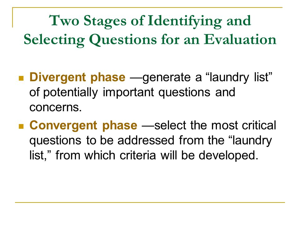 Two Stages of Identifying and Selecting Questions for an Evaluation