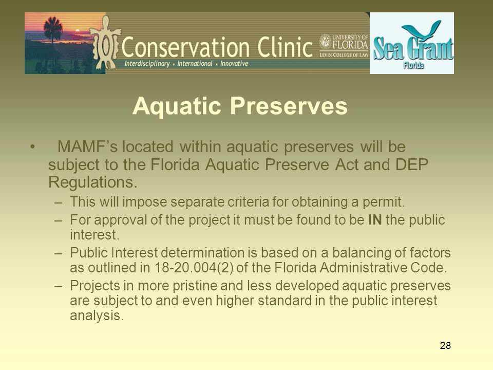 Aquatic Preserves MAMF's located within aquatic preserves will be subject to the Florida Aquatic Preserve Act and DEP Regulations.