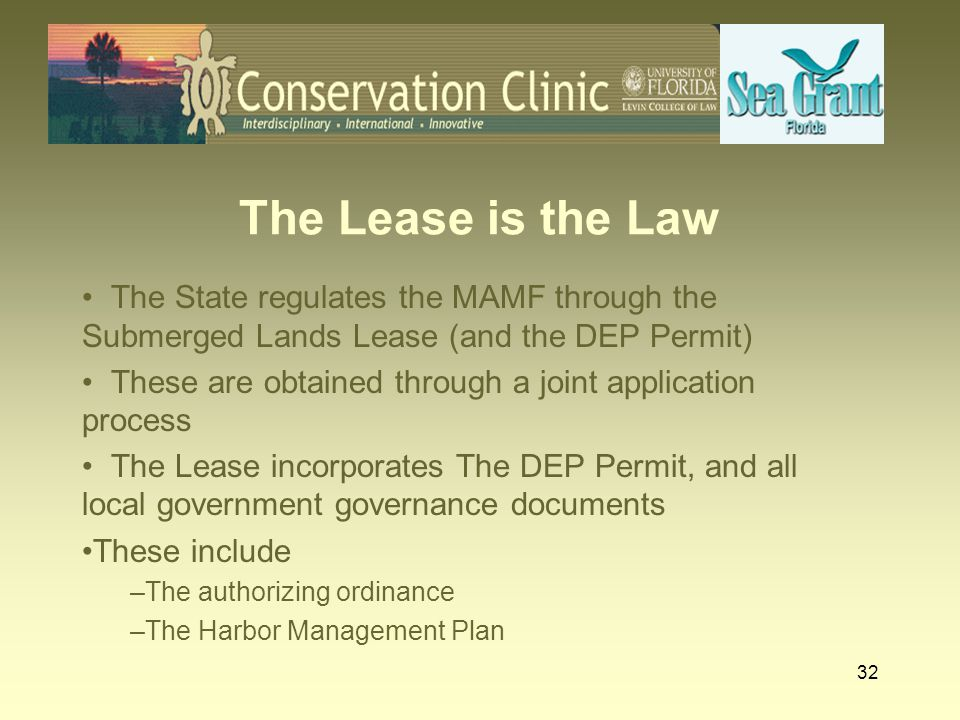 The Lease is the Law The State regulates the MAMF through the Submerged Lands Lease (and the DEP Permit)