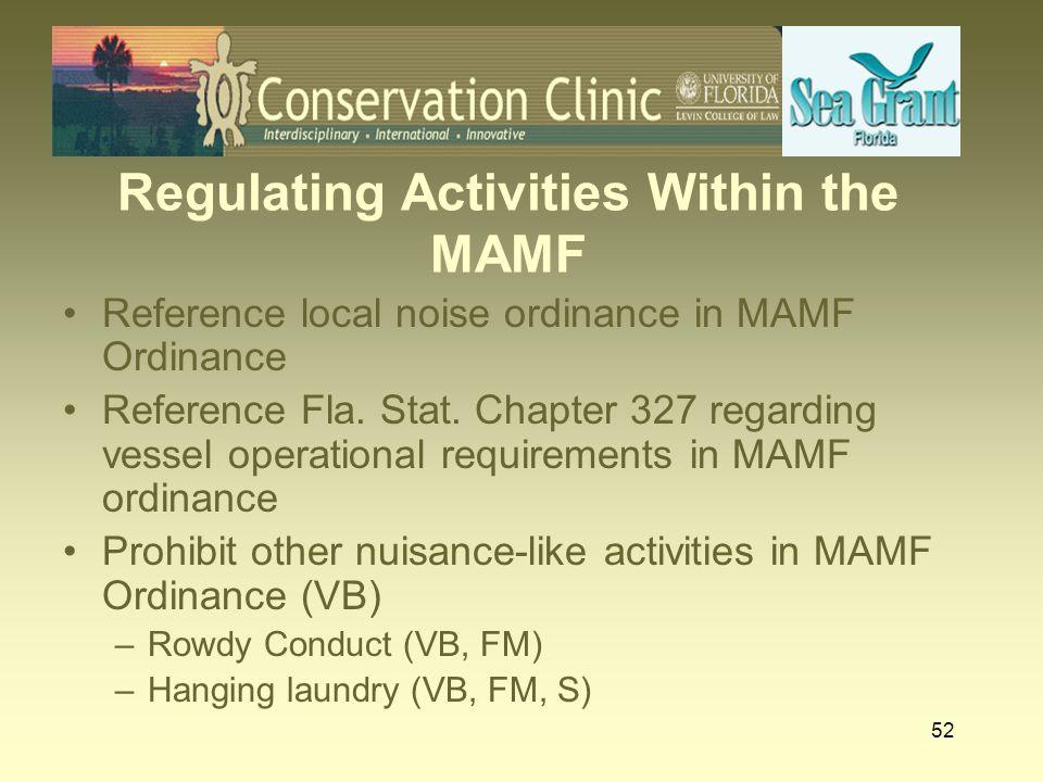Regulating Activities Within the MAMF