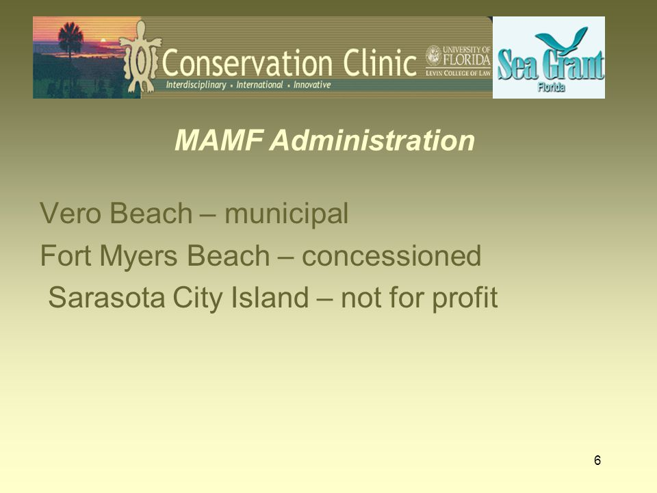 MAMF Administration Vero Beach – municipal. Fort Myers Beach – concessioned.