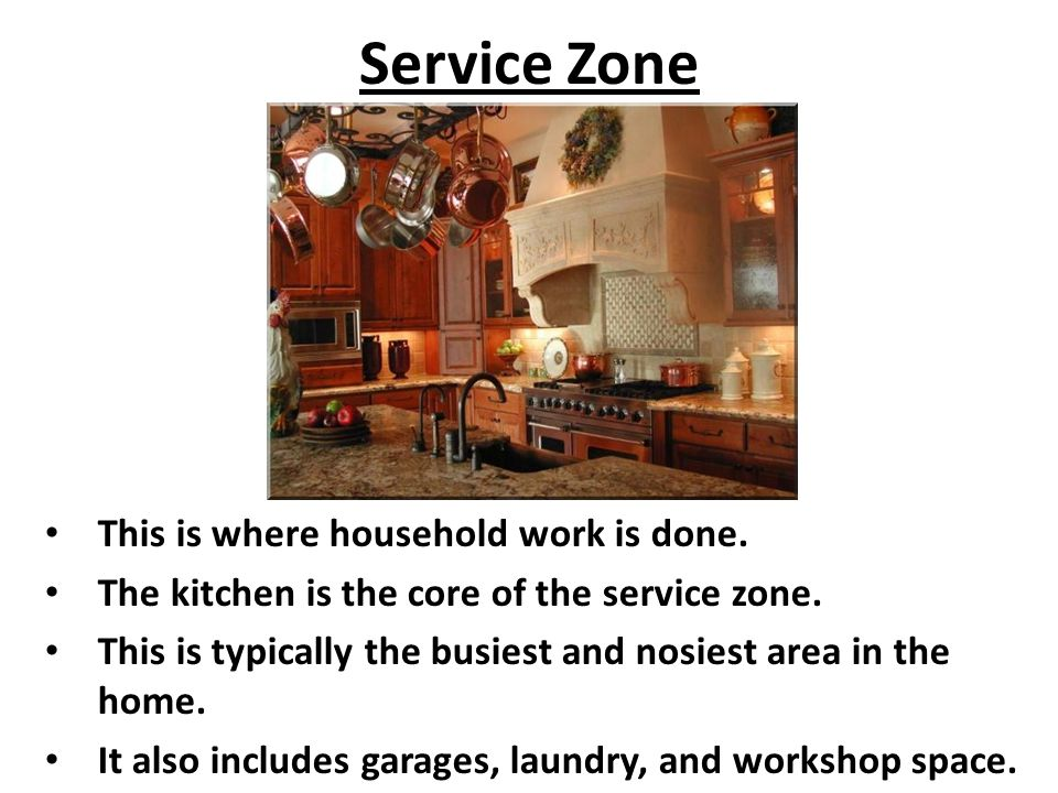 Service Zone This is where household work is done.