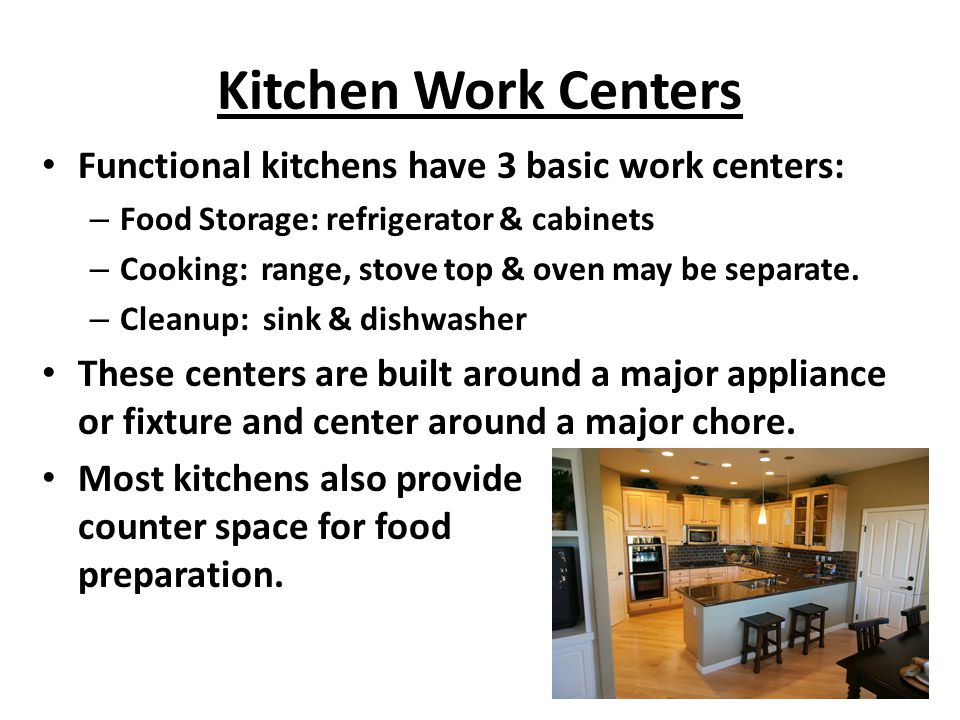 Kitchen Work Centers Functional kitchens have 3 basic work centers: