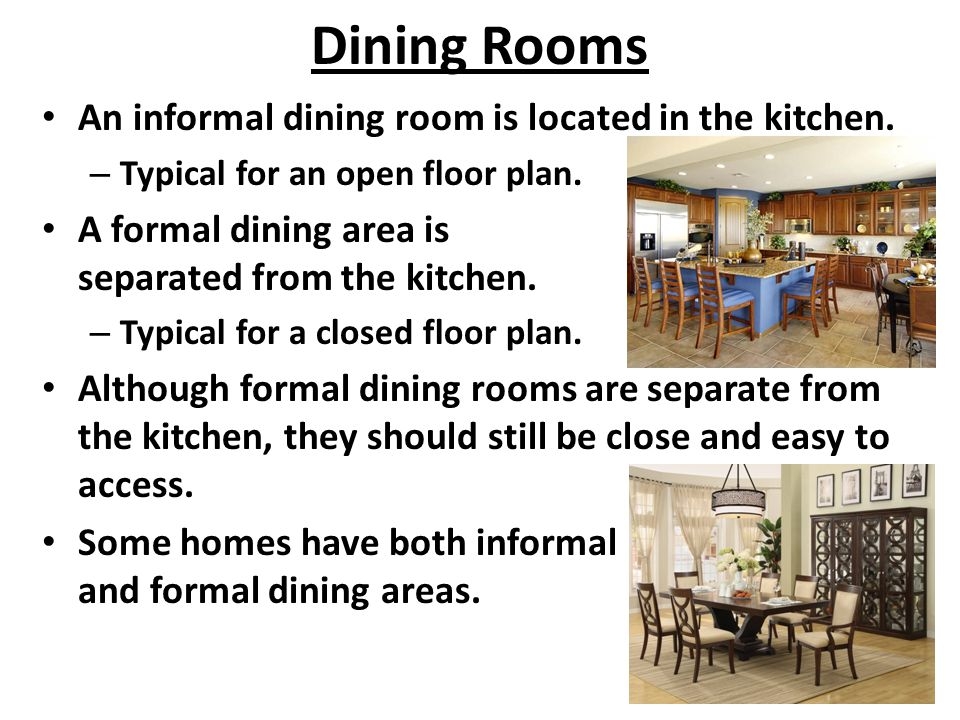 Dining Rooms An informal dining room is located in the kitchen.