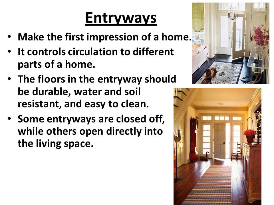 Entryways Make the first impression of a home.