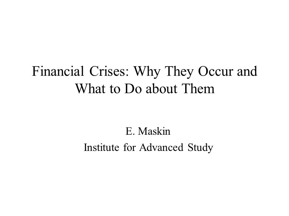 Financial Crises: Why They Occur and What to Do about Them