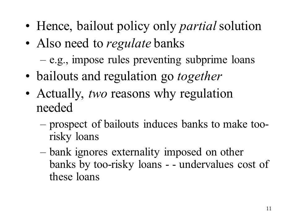 Hence, bailout policy only partial solution