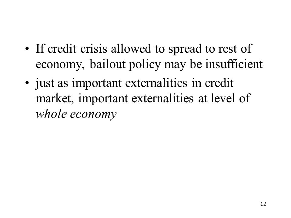 If credit crisis allowed to spread to rest of economy, bailout policy may be insufficient