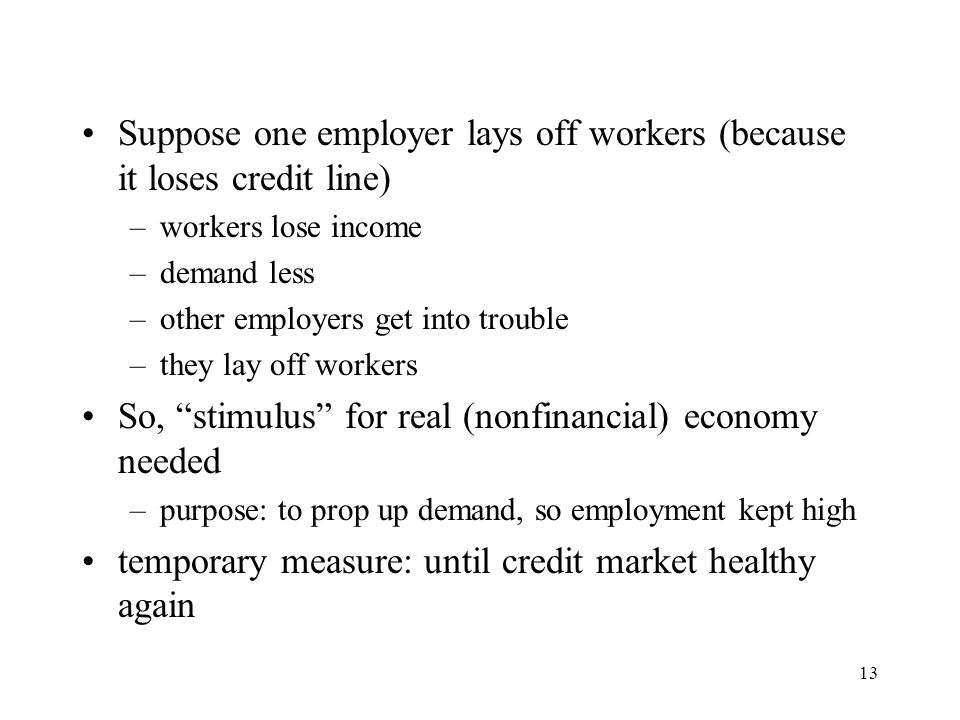 Suppose one employer lays off workers (because it loses credit line)