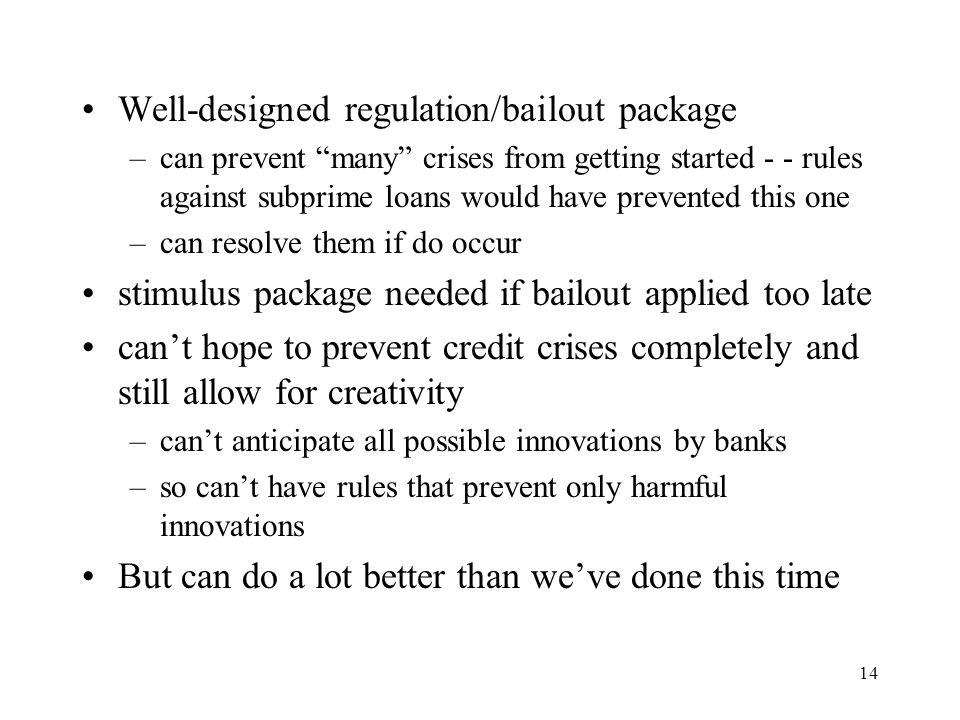 Well-designed regulation/bailout package