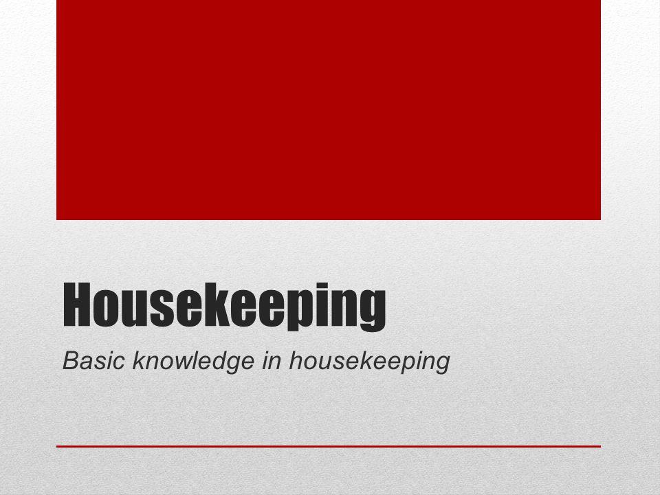Basic knowledge in housekeeping