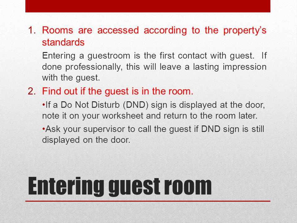 Rooms are accessed according to the property's standards