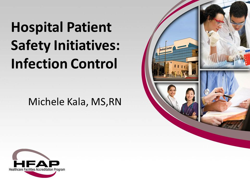 Hospital Patient Safety Initiatives: Infection Control