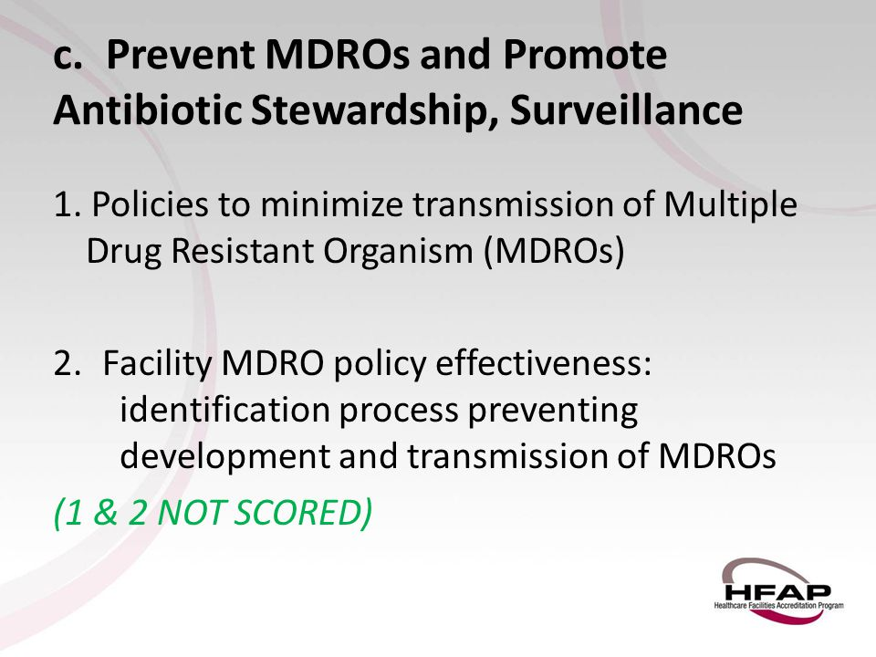 c. Prevent MDROs and Promote Antibiotic Stewardship, Surveillance