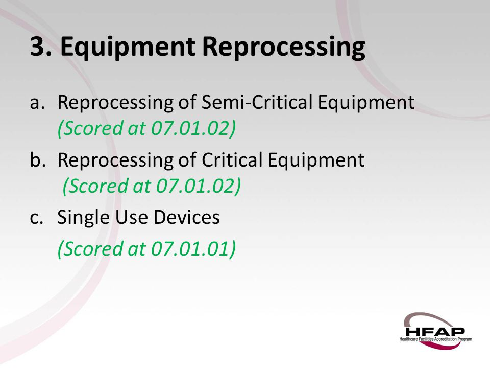 3. Equipment Reprocessing