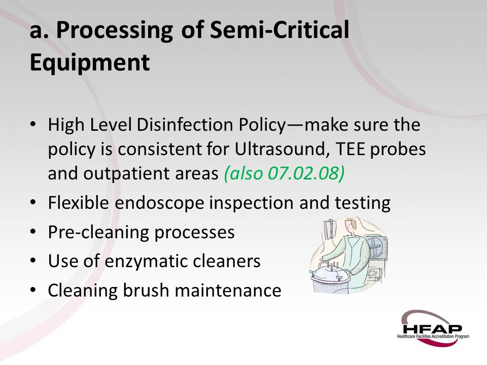 a. Processing of Semi-Critical Equipment