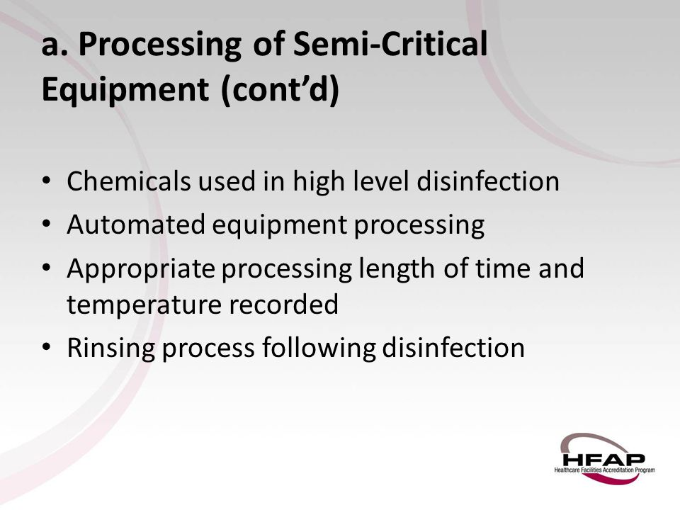 a. Processing of Semi-Critical Equipment (cont'd)