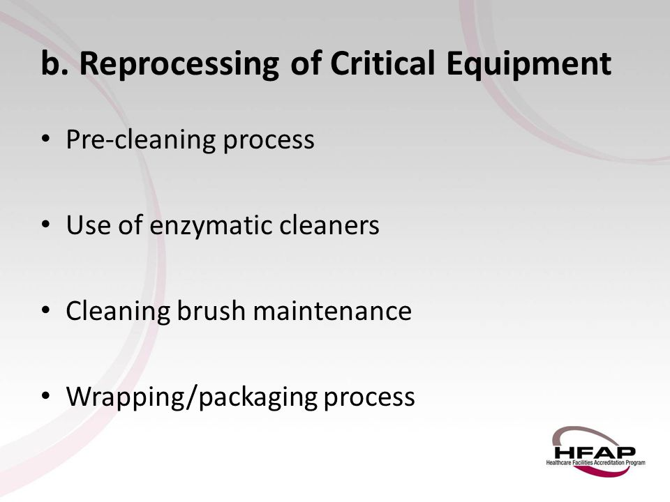 b. Reprocessing of Critical Equipment