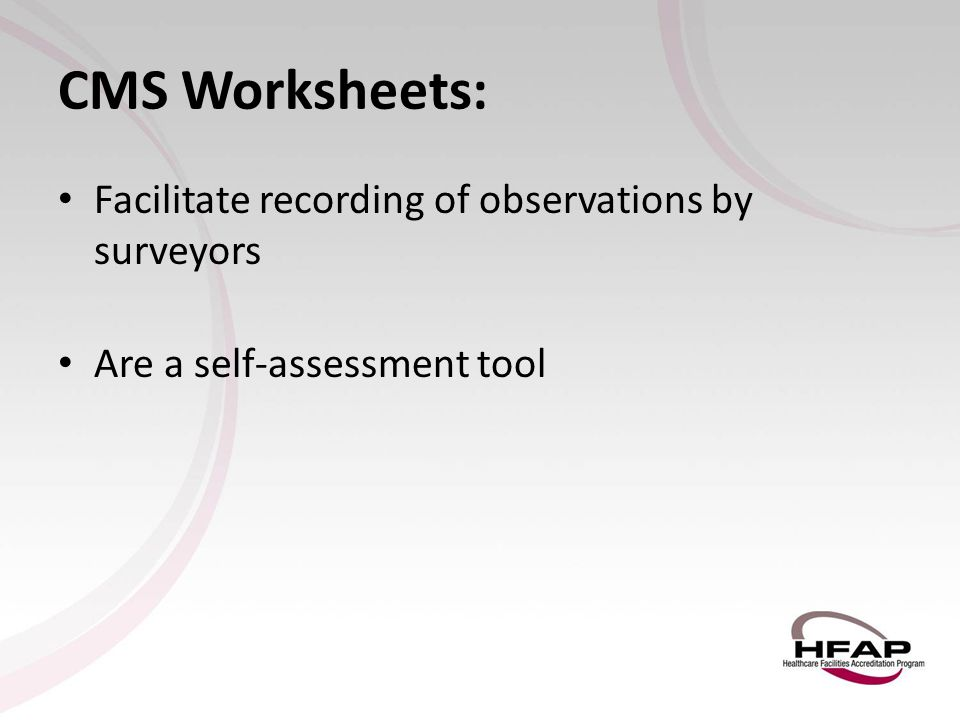 CMS Worksheets: Facilitate recording of observations by surveyors