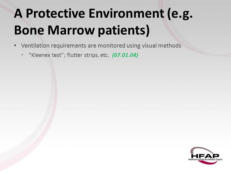 A Protective Environment (e.g. Bone Marrow patients)