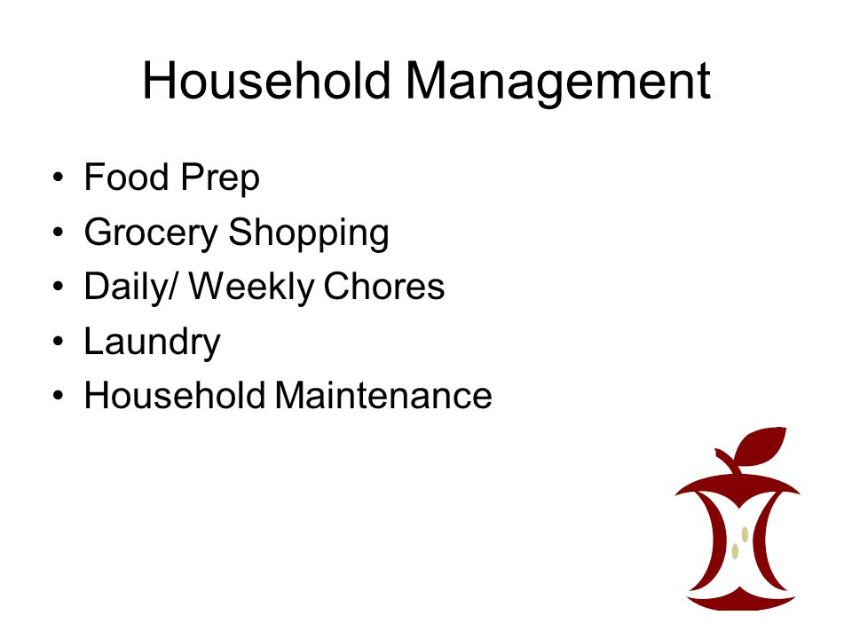 Household Management Food Prep Grocery Shopping Daily/ Weekly Chores