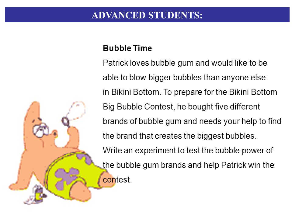 ADVANCED STUDENTS: Bubble Time
