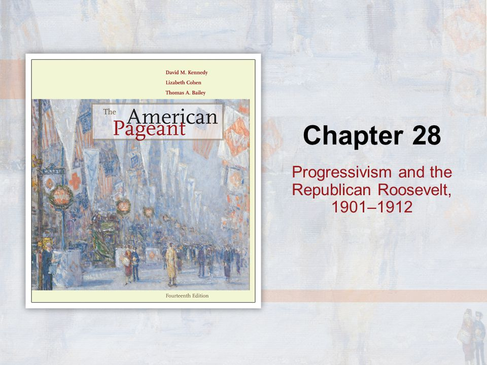 Progressivism and the Republican Roosevelt, 1901–1912
