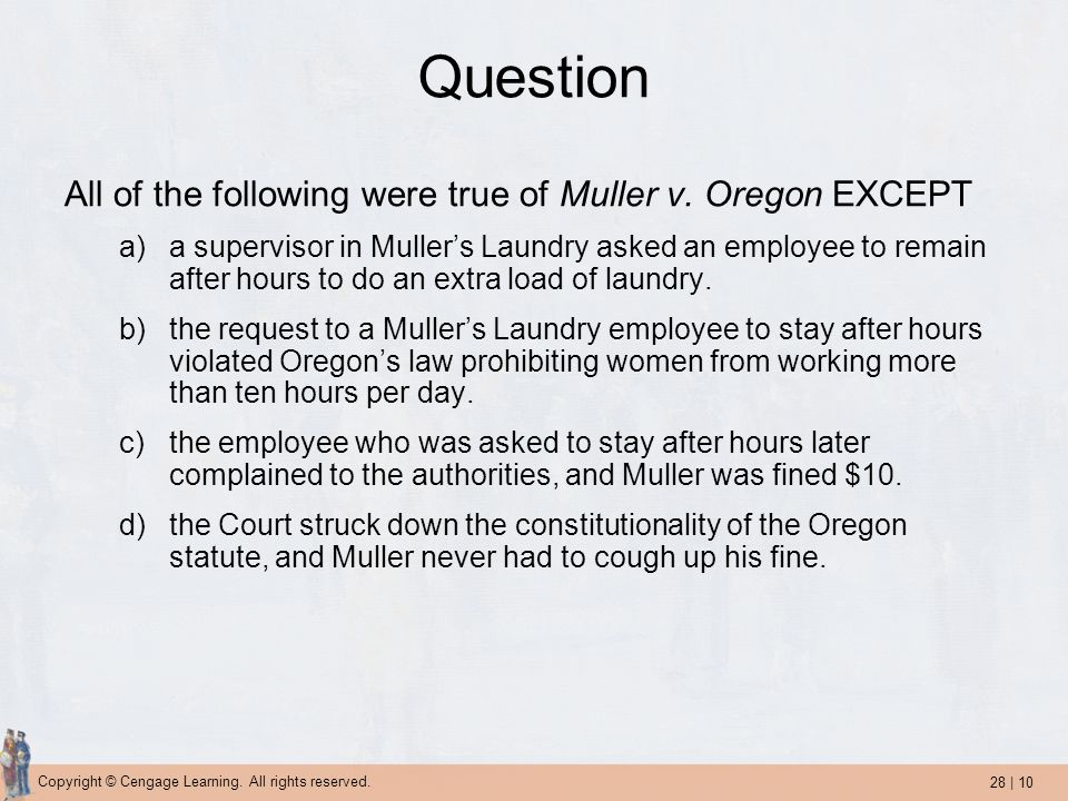 Question All of the following were true of Muller v. Oregon EXCEPT