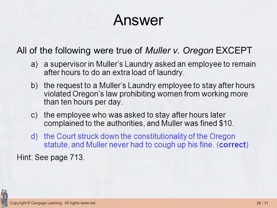 Answer All of the following were true of Muller v. Oregon EXCEPT