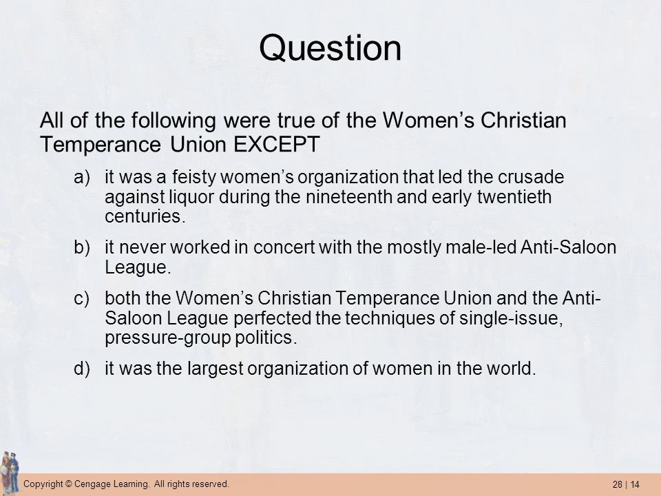 Question All of the following were true of the Women's Christian Temperance Union EXCEPT.