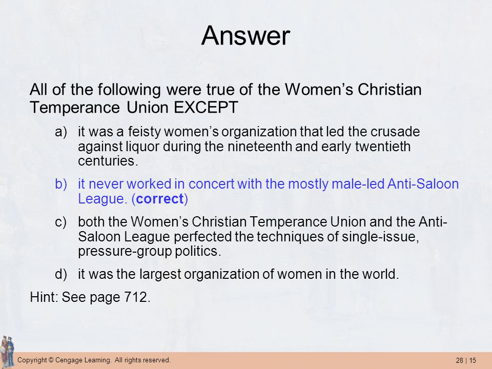 Answer All of the following were true of the Women's Christian Temperance Union EXCEPT.