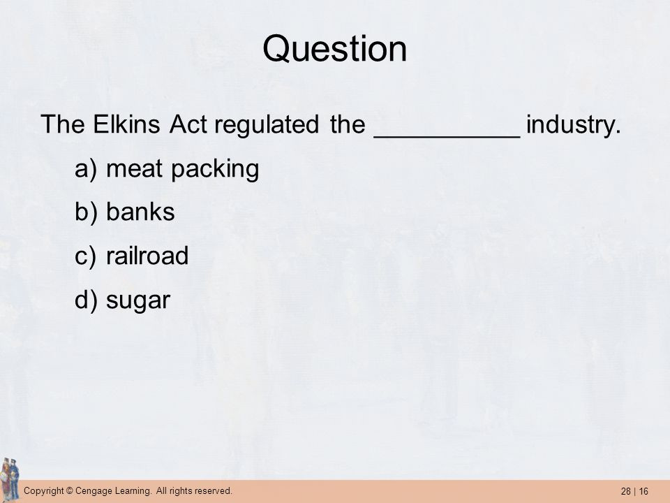 Question The Elkins Act regulated the __________ industry.