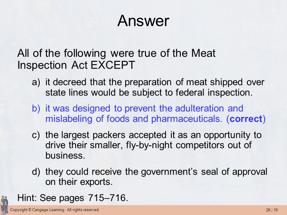 Answer All of the following were true of the Meat Inspection Act EXCEPT.