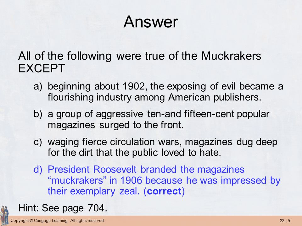 Answer All of the following were true of the Muckrakers EXCEPT